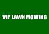 VIP Lawn Mowing