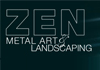 Zen Metal Art and Landscaping Pty Ltd