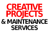 Creative Projects & Maintenance Services