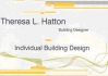 Theresa Hatton Individual  Building Design