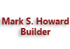 Mark S. Howard - Builder