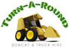 Turn- A - Round Bobcat & Truck Hire