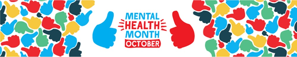 Mental Health Month & World Mental Health Day 2019